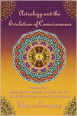 Astrology and the Evolution of Consciousness - Volume 1